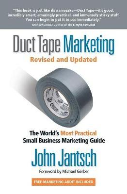 Duct Tape Marketing Revised and Updated