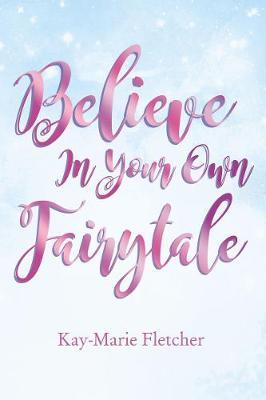 Believe in Your Own Fairytale