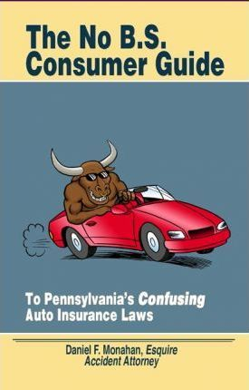 The No B.s. Consumer Guide: To Pennsylvania's Confusing Auto Insurance Laws