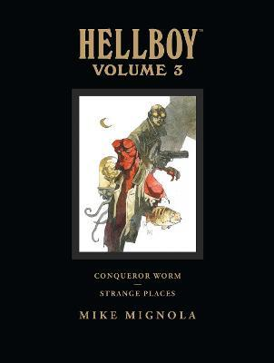 Hellboy Library Volume 3: Conqueror Worm And Strange Places