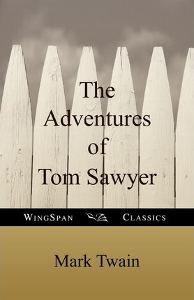 The Adventures of Tom Sawyer (Wingspan Classics) Cover Image