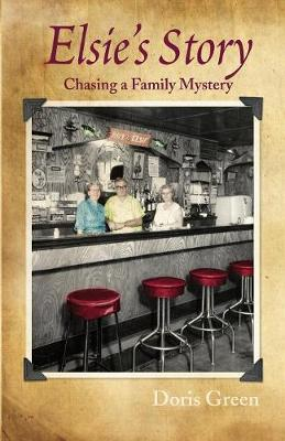 Elsie's Story  Chasing a Family Mystery