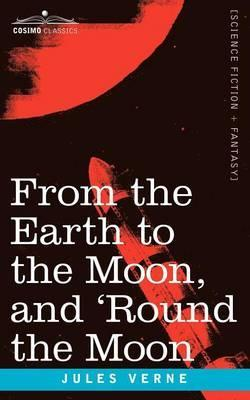 From the Earth to the Moon and 'Round the Moon Cover Image