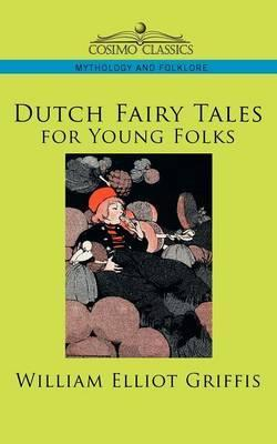 Dutch Fairy Tales for Young Folks Cover Image