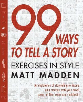 99 Ways to Tell a Story : Exercises in Style