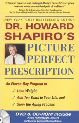Picture Perfect Prescription : A Four Step Program to Feeling Healthier, Sexier, and More Energetic