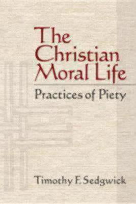 The Christian Moral Life  Practices of Piety