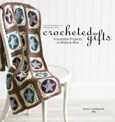 Interweave Presents Crocheted Gifts