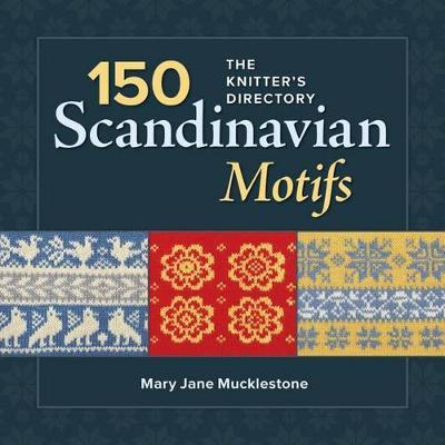 150 Scandinavian Motifs : Mary Jane Mucklestone : 9781596688551