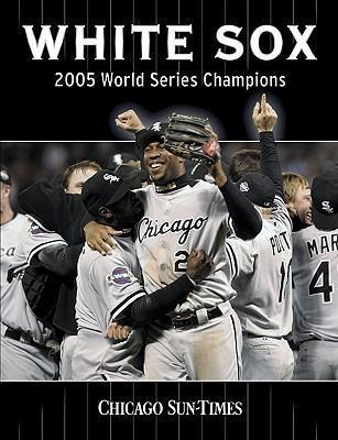 White Sox  2005 World Series Champions