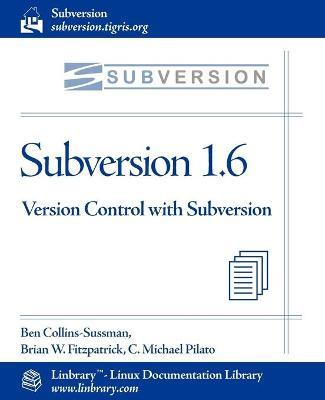 Subversion 1.6 Official Guide - Version Control with Subversion