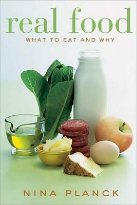 Real Food : What to Eat and Why