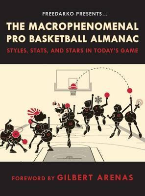 FreeDarko Presents the Macrophenomenal Pro Basketball Almanac