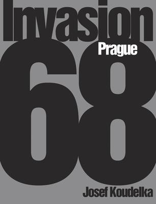 Josef Koudelka: Invasion 68 : Prague