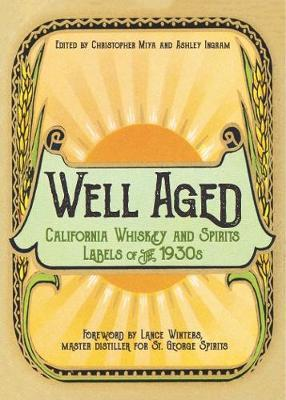 Well Aged  California Whiskey and Spirits Labels of the 1930s