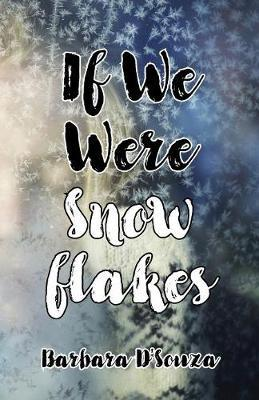 If We Were Snowflakes