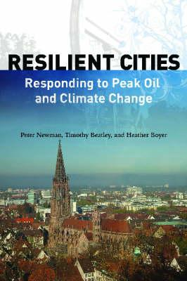 Resilient Cities : Responding to Peak Oil and Climate Change