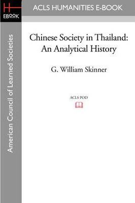Chinese Society in Thailand  An Analytical History