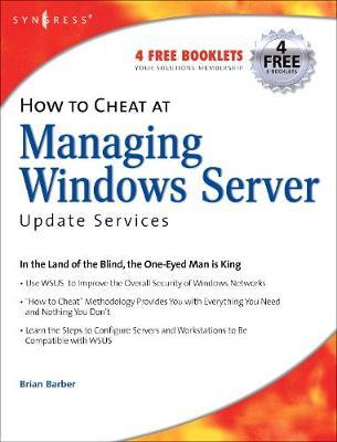 How to Cheat at Managing Windows Server Update Services: Volume 1