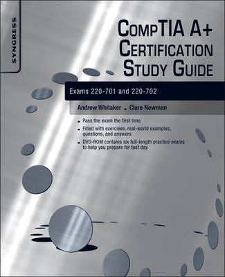 CompTIA A+ Certification Study Guide: Exams 220-701 and 220-702
