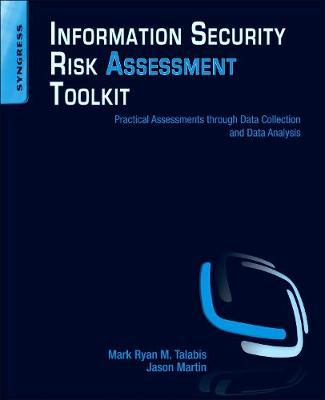 Information Security Risk Assessment Toolkit : Practical Assessments through Data Collection and Data Analysis