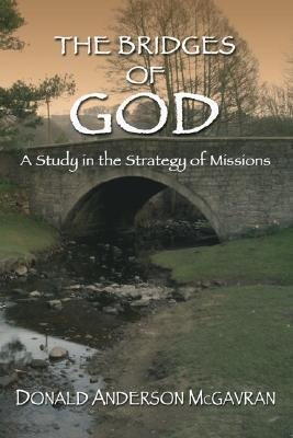 Bridges of God : A Study in the Strategy of Missions