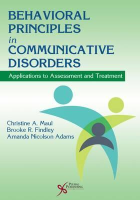 Behavioral Principles in Communicative Disorders  Applications to Assessment and Treatment