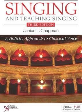 Singing and Teaching Singing : A Holistic Approach to Classical Voice