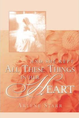 And She Kept All These Things in Her Heart Cover Image