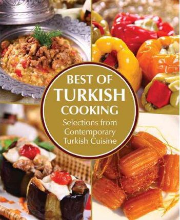 Best of Turkish Cooking : Selections from Contemporary Turkish Cousine
