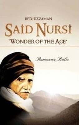Bediuzzaman Said Nursi  Wonder of the Age