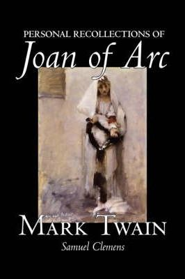 Personal Recollections of Joan of Arc Cover Image