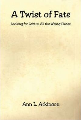 A Twist of Fate - Looking for Love in All the Wrong Places Cover Image