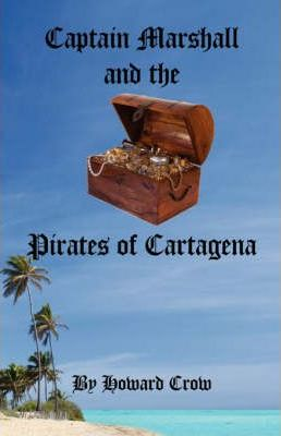Captain Marshall and the Pirates of Cartagena Cover Image
