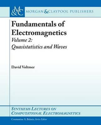 Fundamentals of Electromagnetics 2: Quasistatics and Waves