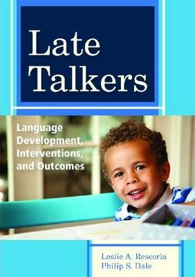 Late Talkers  Language Development, Interventions and Outcomes