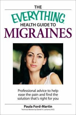 The Everything Health Guide to Migraines
