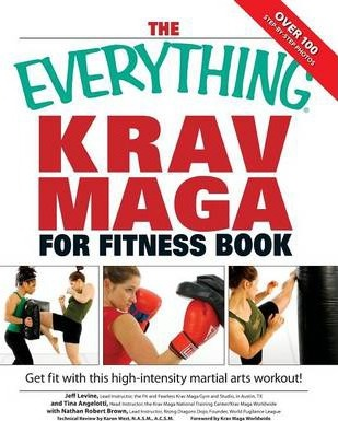 "The ""Everything"" Krav Maga for Fitness Book"