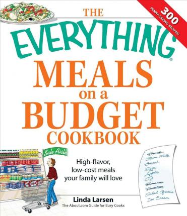 "The ""Everything"" Meals on a Budget Cookbook"