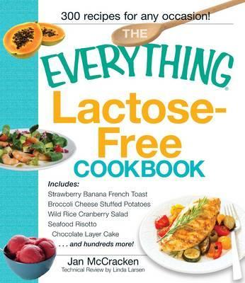 """The """"Everything"""" Lactose-Free Cookbook"""