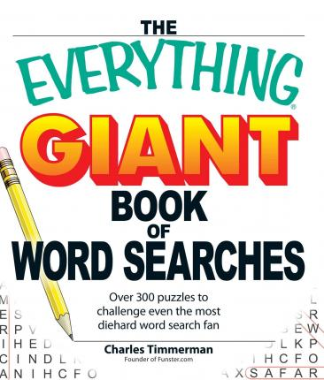 The Everything Giant Book of Word Searches : Over 300 puzzles for big word search fans!