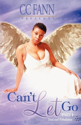 Can't Let Go Part One the Trial and Tribulation Cover Image