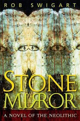 Stone Mirror: A Novel of the Neolithic