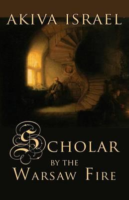 Scholar by the Warsaw Fire Cover Image