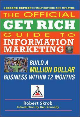 The Official Get Rich Guide to Information Marketing