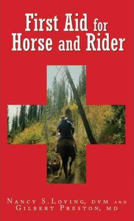 First Aid for Horse and Rider : Emergency Care For The Stable And Trail