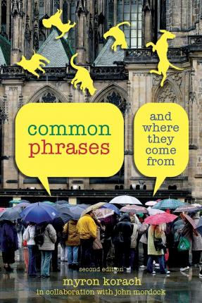 Common Phrases : And Where They Come from