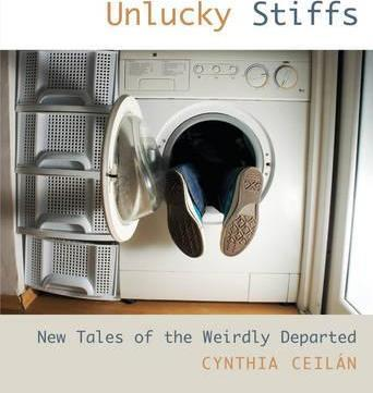 Unlucky Stiffs : New Tales Of The Weirdly Departed
