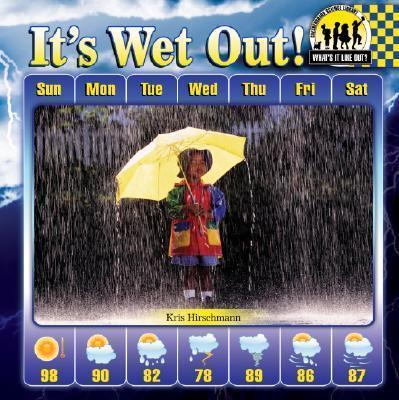 It's Wet Out!