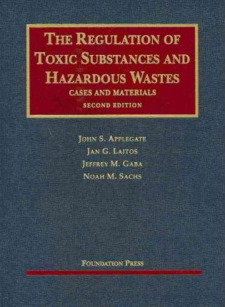 The Regulation of Toxic Substances and Hazardous Wastes